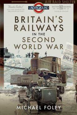 BRITAIN'S RAILWAYS in the SECOND WORLD WAR ISBN: 9781526772282